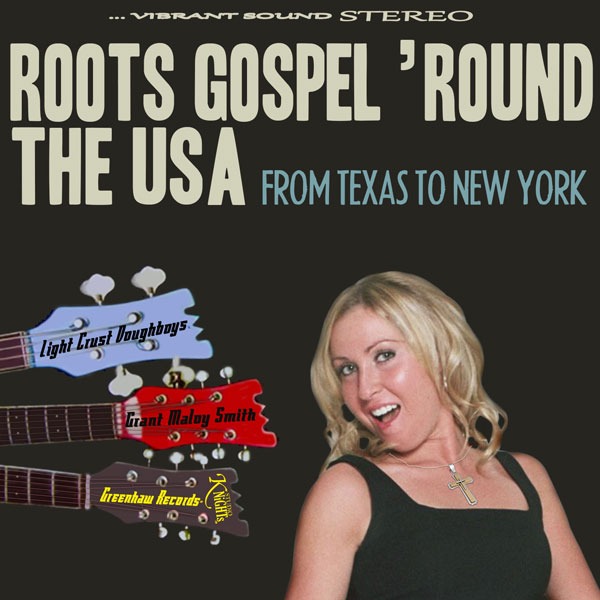 Roots Gospel 'Round The USA: From Texas To New York