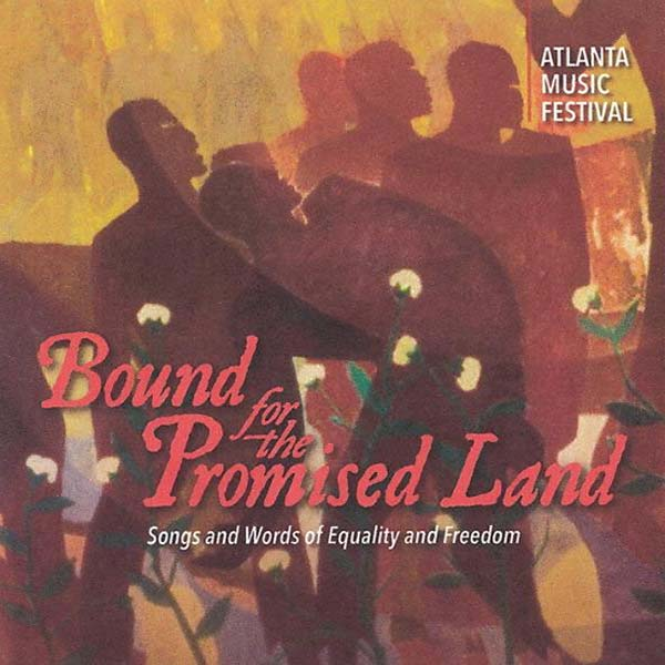 Bound For The Promised Land: Songs And Words Of Equality And Freedom