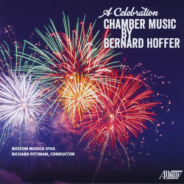 A Celebration: Chamber Music By Bernard Hoffer