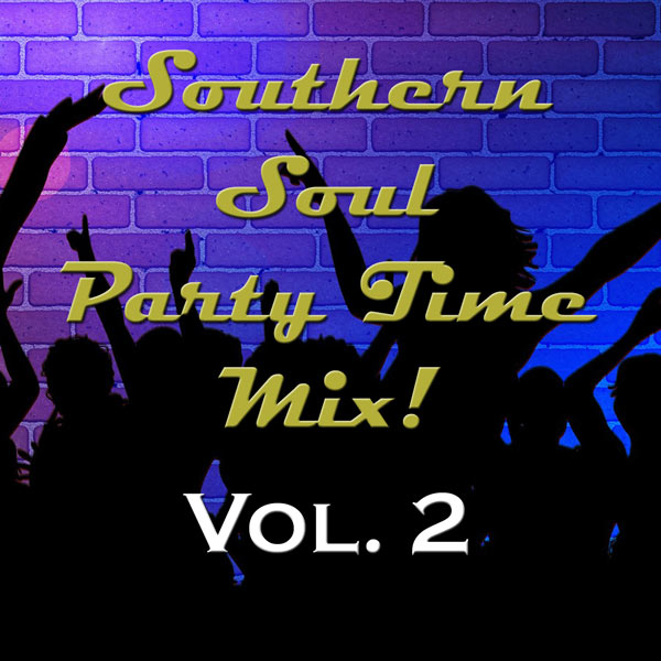 Southern Soul Party Time Mix!, Volume 2