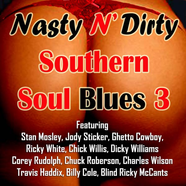 Nasty N' Dirty Southern Soul Blues 3
