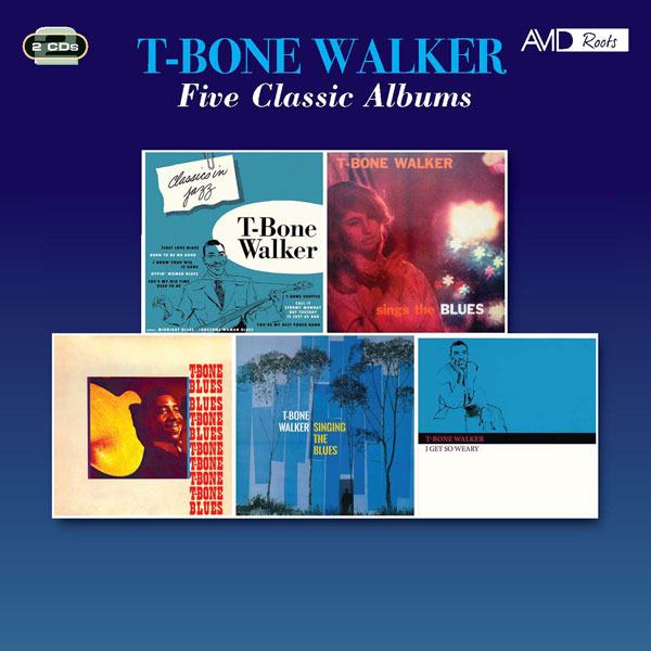 Five Classic Albums: Classics In Jazz / Sings The Blues / T-Bone Blues / Singing The Blues / I Get So Weary (2 CD)