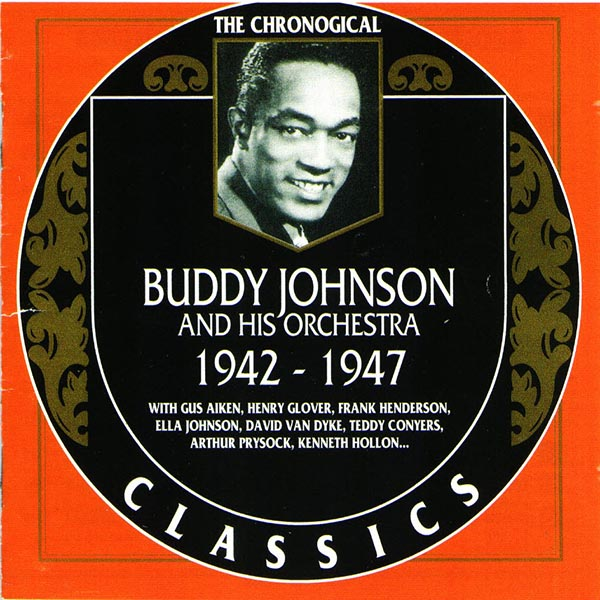 The Chronological Buddy Johnson And His Orchestra: 1942-1947