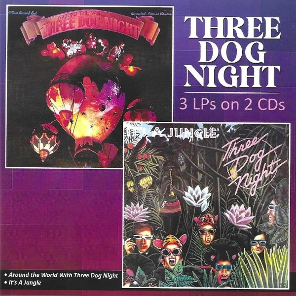 3 LPs on 2 CDs: Around The World With Three Dog Night / It's A Jungle