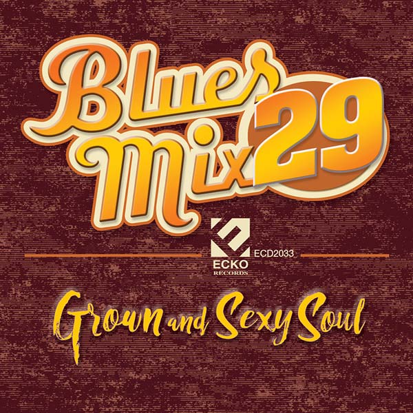 Blues Mix 29: Grown And Sexy Soul
