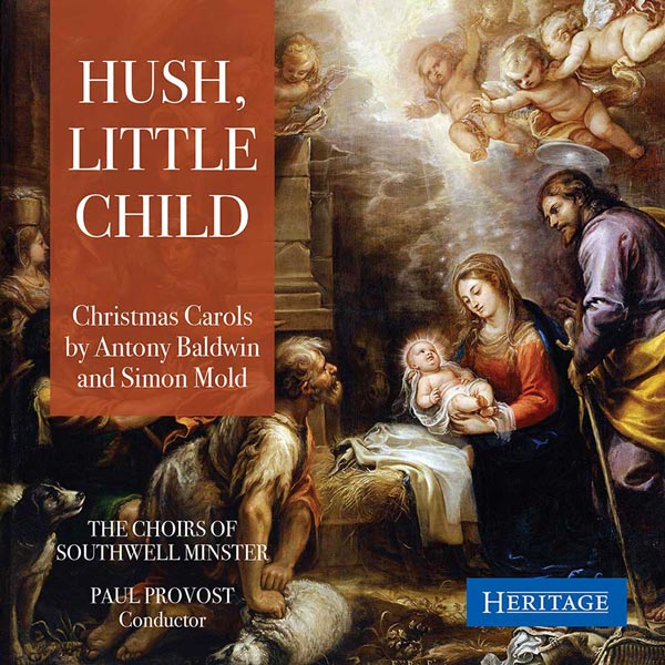 Hush, Little Child: Christmas Carols By Anthony Baldwin And Simon Mold