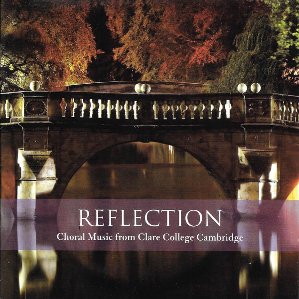 Reflection: Choral Music From Clare College Cambridge