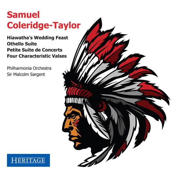 Samuel Coleridge-Taylor: Hiawatha's Wedding Feast / Othello Suite / Petite Suite De Concerts / Four Characteristic Valses