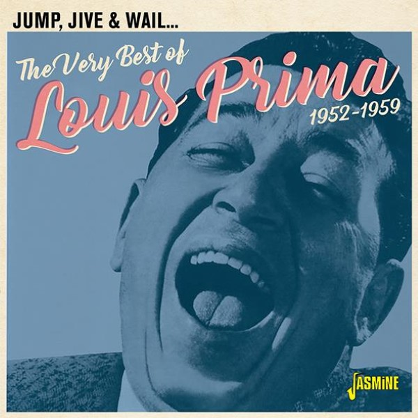 Jump, Jive & Wail: The Very Best Of Louis Prima 1952-1959