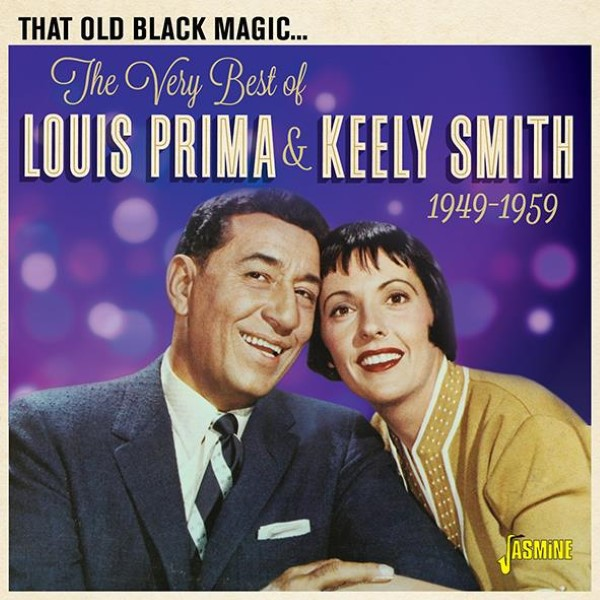 That Old Black Magic: The Very Best Of Louis Prima & Keely Smith 1949-1959