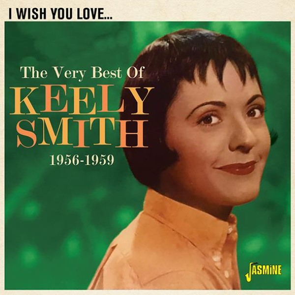 I Wish You Love: The Very Best of Keely Smith 1956-1959