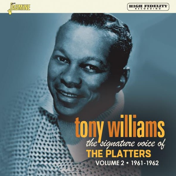Tony Williams: The Signature Voice Of The Platters, Volume 2 - 1961-1962