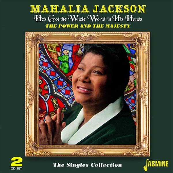 The Singles Collection: He's Got The Whole World In His Hands / The Power And The Majesty