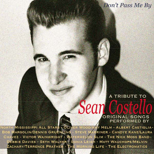 Don't Pass Me By: A Tribute To Sean Costello