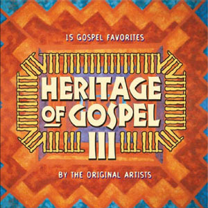 Celebrate The Heritage Of Gospel III