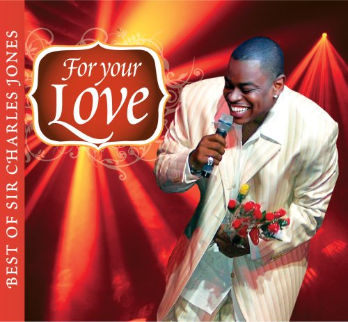 For Your Love: The Best Of Sir Charles Jones