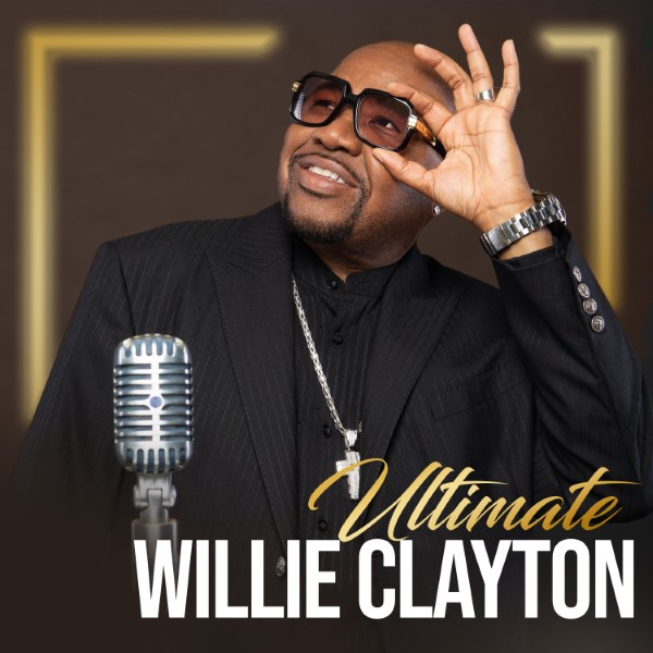 Ultimate Willie Clayton, Vol. 1
