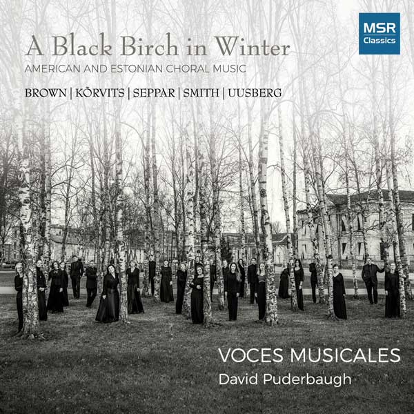 A Black Birch In Winter: American And EStonian Choral Music