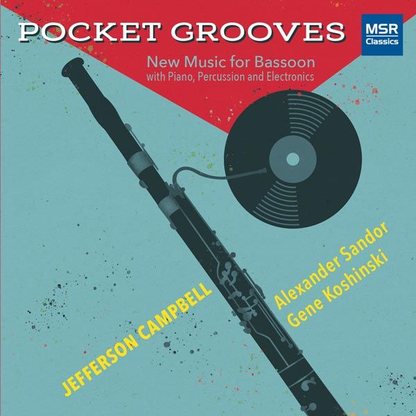 Pocket Grooves: New Music For Bassoon With Piano, Percussion And Electronics