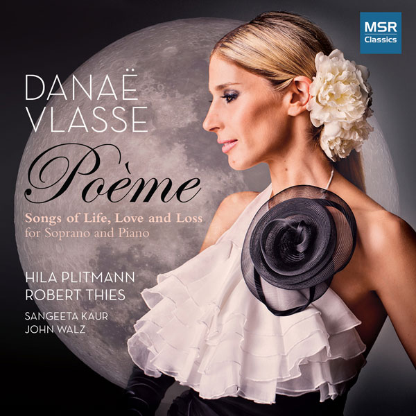 Danaë Vlasse: Poème - Songs of Life, Love and Loss (for Soprano and Piano, with Cello)