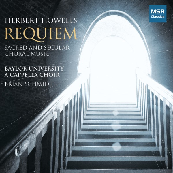 Herbert Howells Requiem: Sacred And Secular Choral Music