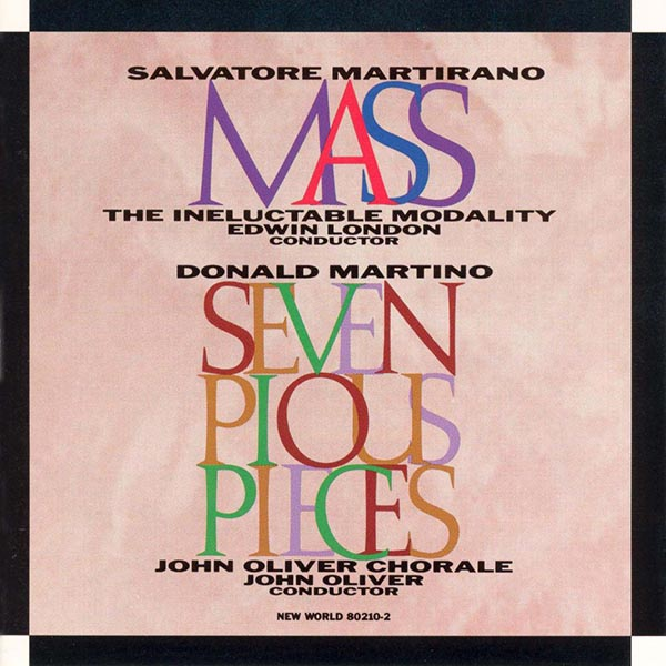 Salvatore Martirano: Mass / Donald Martino: Seven Pious Pieces