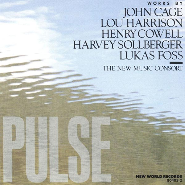 Pulse: Works By John Cage, Lou Harrison, Henry Cowell, Harvey Sollberger, Lukas Foss