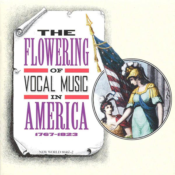 The Flowering of Vocal Music in America: 1767-1823 (2 CD)