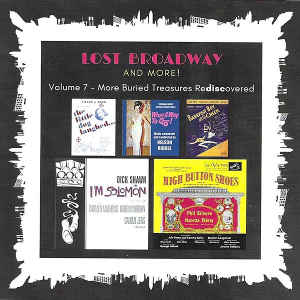 Lost Broadway and More! Volume 7 - More Buried Treasures Rediscovered
