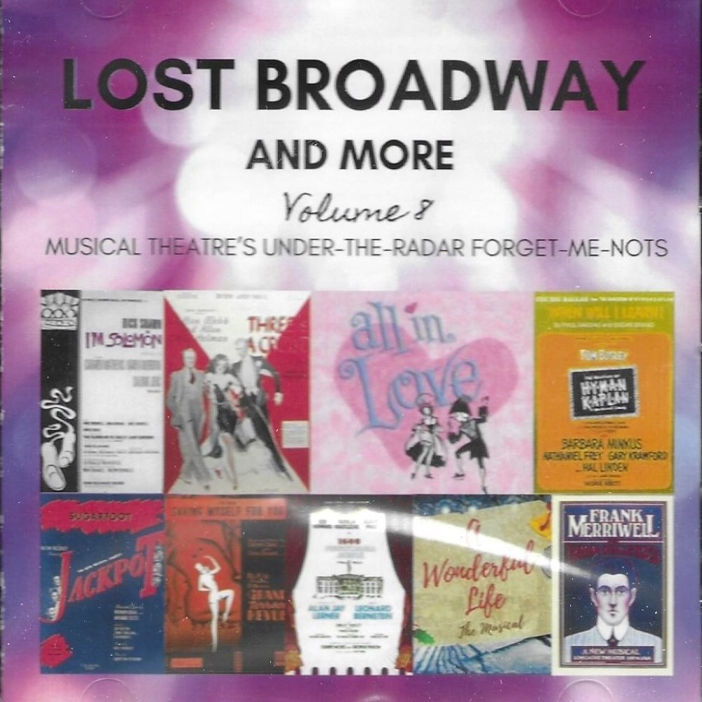 Lost Broadway and More, Volume 8: Musical Theater's Under-The-Radar Forget-Me-Nots