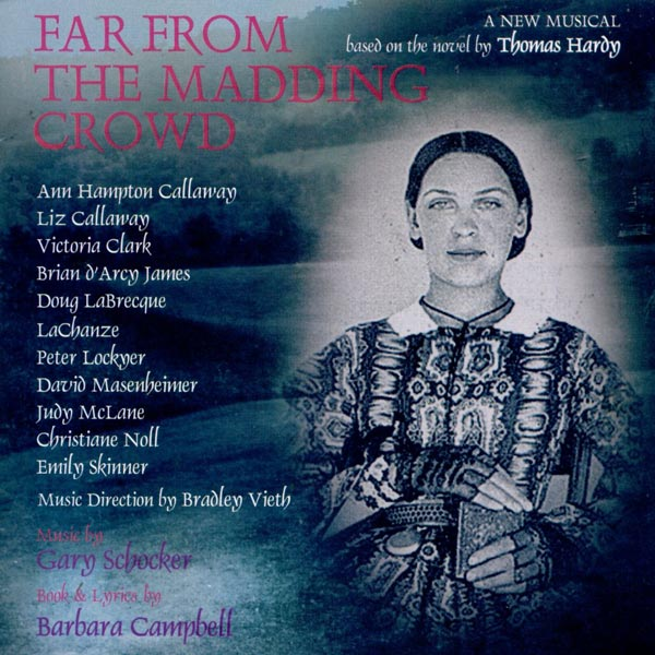 Far From The Maddening Crowd [Original Cast Recording