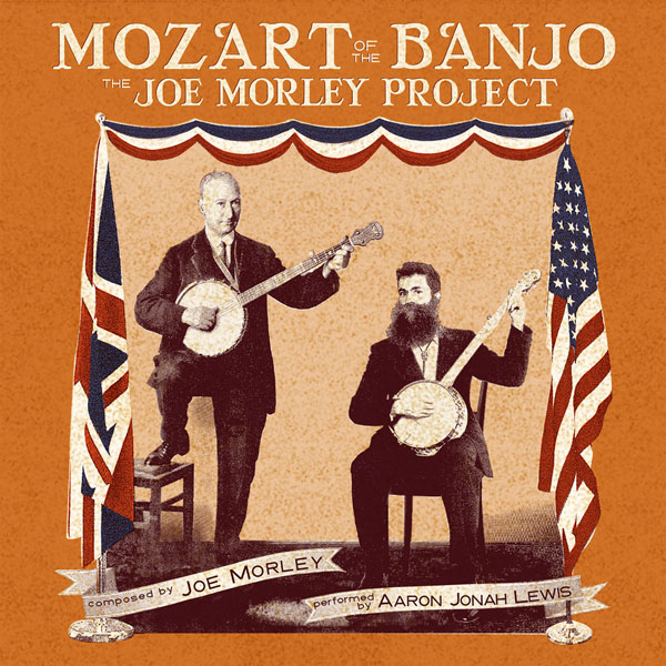 Mozart of the Banjo: The Joe Morley Project