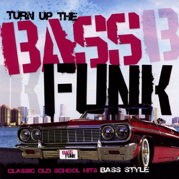 Turn Up The Bass Funk {Ultimate Edition]
