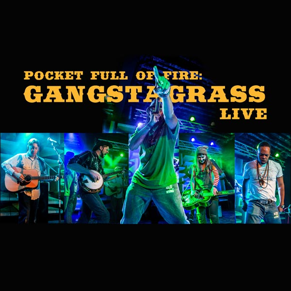 Pocket Full of Fire: Gangstagrass Live