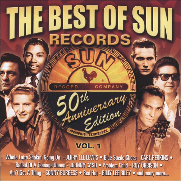 The Best Of Sun Records, Vol. 1 (50th Anniversary Edition)