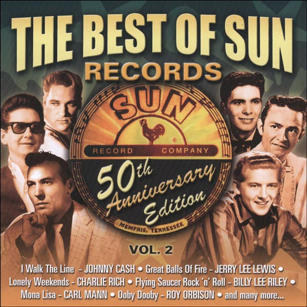The Best Of Sun Records, Vol. 2 (50th Anniversary Edition)