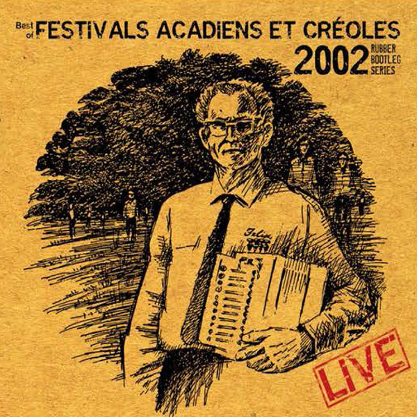 Best of Festivals Acadiens Et Creoles 2002 Rubber Bootleg Series