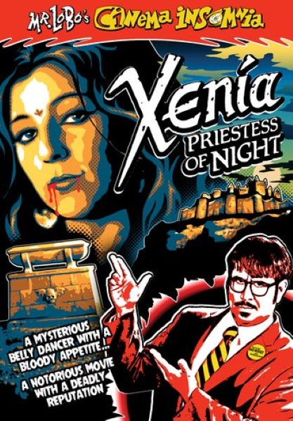Mr. Lobo's Cinema Insomnia: Xenia: Priestess Of Night