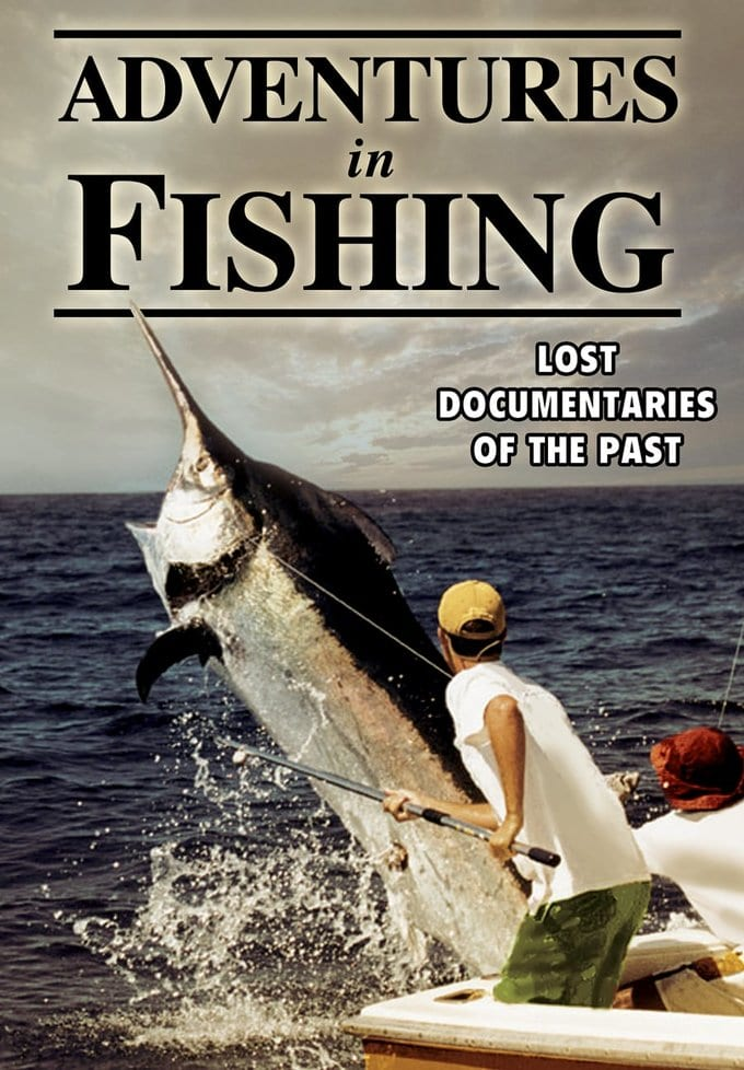 Adventures In Fishing: Lost Documentaries Of The Past (DVD)