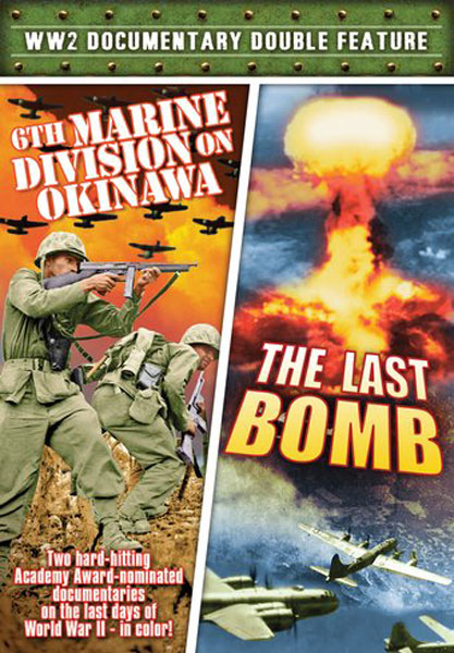 WW2 Documentary Double Feature: 6th Marine Division On Okinawa / The Last Bomb (DVD)