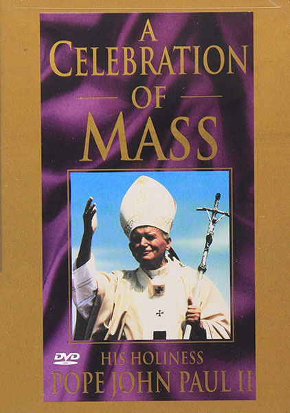 A Celebration Of Mass: His Holiness Pope John Paul II