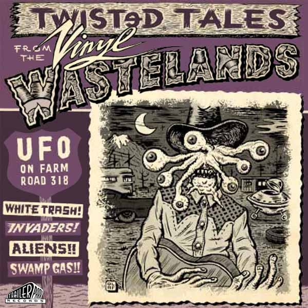 UFO On Farm Road 318: Twisted Tales From The Vinyl Wastelands (LP)